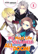 My Next Life As A Villainess: All Routes Lead To Doom! Volume 1 : daughter, katarina, suddenly recalls all the memories of...
