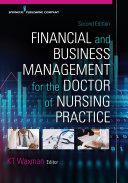Financial and Business Management for the Doctor of Nursing Practice, Second Edition