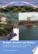 Bridges  Borders and Bodies
