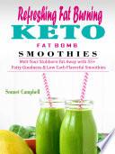 Refreshing Fat Burning Keto Fat Bomb Smoothies
