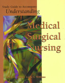 Study Guide to Accompany Understanding Medical Surgical Nursing