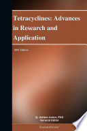 Tetracyclines Advances In Research And Application 2011 Edition