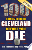 100 Things to Do in Cleveland Before You Die, Second Edition