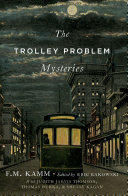 The Trolley Problem Mysteries : notorious within and outside of...
