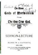 The Many Gods Of Mormonism Versus The One True God A Sermon Lecture