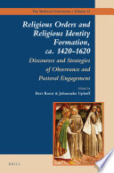 Religious Orders and Religious Identity Formation, ca. 1420-1620