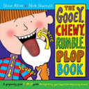 The Gooey  Chewy  Rumble  Plop Book