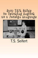 Easy Tefl Guide to Teaching English As a Foreign Language