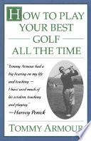 How to Play Your Best Golf All the Time Pdf/ePub eBook