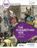 WJEC Eduqas GCSE History  The Elizabethan Age  1558 1603