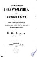 Nederlandsche chrestomathie : bloemlezing uit de werken van eenige voorname hedendaagsche Nederlandsche schrijvers en dichters, ten gebruike der jeugd ingerigt