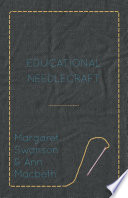 Educational Needlecraft And Comprehensive Manual On The Skills Of Needlecraft