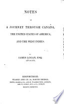 Notes of a Journey Through Canada  the United States of America  and the West Indies