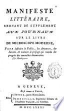 Manifeste littéraire, servant de supplément aux journaux sur le livre du microscope moderne, pour instruire le public, les amateurs, les savans, [et] vaincre le préjugé qui retarde les progrès des nouvelles découvertes