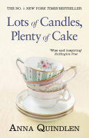 Lots Of Candles, Plenty Of Cake : bestseller and winner of the pulitzer prize anna...