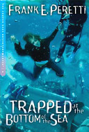Trapped at the Bottom of the Sea by Frank E. Peretti