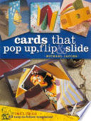 Cards that Pop Up, Flip & Slide One Of A Kind Cards With Moving Parts