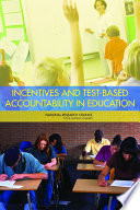 Incentives and Test Based Accountability in Education