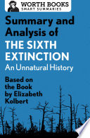 Summary and Analysis of The Sixth Extinction  An Unnatural History