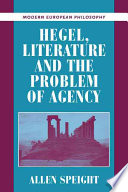 Hegel  Literature  and the Problem of Agency