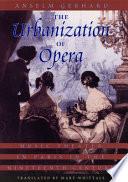 The Urbanization of Opera