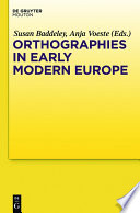 Orthographies In Early Modern Europe : of the development of written languages at a...