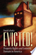 Evicted  Property Rights and Eminent Domain in America