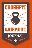 Crossfit Workout Journal  Wod Book  Crossfit Fitness Tracker  Wod Log Daily Workout Diary to Track Exercise and Reps 200 Pages 6 X 9