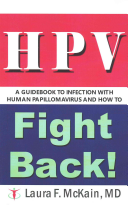Hpv A Guidebook To Infection With Human Papillomavirus And How To Fight Back