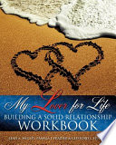 My Lover For Life Building A Solid Relationship Workbook