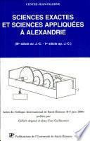 Sciences exactes et sciences appliquées à Alexandrie De L Antiquite Elle S Est Abreuvee Aux Sources De
