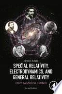 Special Relativity  Electrodynamics  and General Relativity