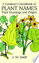 A Gardener's Handbook of Plant Names In General Usage With Derivation Facts