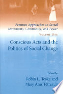 Feminist Approaches to Social Movements, Community, and Power: Conscious acts and the politics of social change