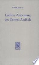 Luthers Auslegung des Dritten Artikels