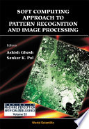 Soft Computing Approach To Pattern Recognition And Image Processing book