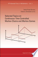 Selected Topics On Continuous Time Controlled Markov Chains And Markov Games book