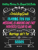 Planning For Our Wedding Is Making One Fact Perfectly Clear To Me Marriage Ain T For Sissies Planning Journal Notebook For Brides