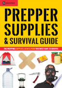 Prepper Supplies   Survival Guide  The Prepping Supplies  Gear   Food You Must Have To Survive