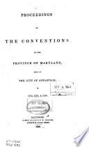 Proceedings of the Conventions of the Providence of Maryland  Held at the City of Annapolis  in 1774  1775    1776