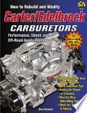 How To Rebuild And Modify Carter Edelbrock Carburetors