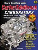 How to Rebuild and Modify Carter/Edelbrock Carburetors