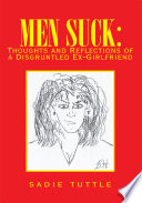 Men Suck  Thoughts and Reflections of a Disgruntled Ex Girlfriend
