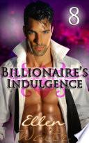 The Billionaire s Indulgence  8