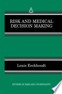 Risk And Medical Decision Making : stimulating field of study and thought. on...