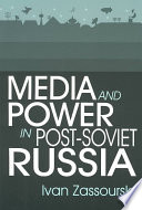 Media and Power in Post Soviet Russia