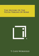 The History of the Vestal Virgins of Rome