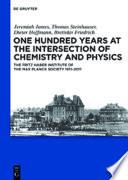 One Hundred Years At The Intersection Of Chemistry And Physics