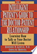 The Intelligent Patient s Guide to the Doctor patient Relationship