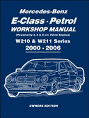 Mercedes-Benz E-Class Petrol Workshop Manual W210 and W211 Series 2000-2006 Owners Edition